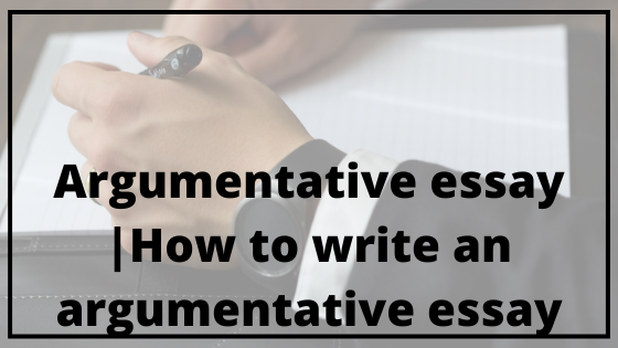 Argumentative-essay-How-to-write-an-argumentative-essay